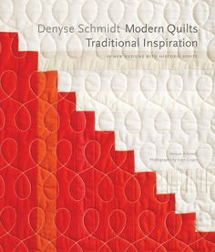 Denyse Schmidt's Modern Quilts Traditional Inspiration, Our NewFavorite! - The Purl Bee - Knitting Crochet Sewing Embroidery Crafts Pattern...