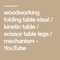 woodworking folding table idea! / kinetic table / scissor table legs / mechanism - YouTube Folding Workbench, Woodworking As A Hobby, Table Legs, Carpentry, Scissors, The Creator, Coffee, Youtube, Kaffee