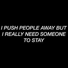 15 ideas iphone wallpaper quotes sad love truths for 2019 I Push People Away, Pushing People Away, Motivational Quotes For Depression, Depression Quotes, Mood Quotes, True Quotes, Funny Quotes, Qoutes, Feeling Quotes