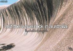 bucket list - visit the wave rock in Australia