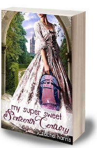 TLT: Teen Librarian's Toolbox: Book Review: My Super Sweet Sixteenth Century by Rachel Harris