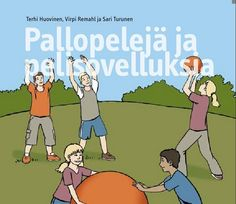 Pallopelejä ja pelisovelluksia Group Activities, Activity Games, School Sports, Primary School, Physical Education, Cool Kids, Physics, Kindergarten, Classroom