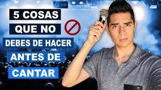 5 Cosas que NO Debes de Hacer Antes de Cantar