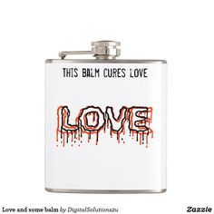 Love and some balm hip flask