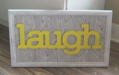 """Items similar to Shabby Chic Framed """"Laugh"""" Sign Yellow Gray and White Word Sign Kitchen Decor Faux Wood Fabric Play Room Wall ARt Ready to Ship on Etsy Kitchen Signs, Kitchen Redo, Half Bath Decor, Frame Shelf, Fathers Day Sale, Shabby Chic Decor, Wood Art, Diy Home Decor, Room Ideas"""