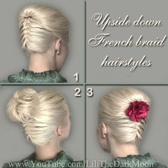 Upside down french braid tutorial and two hairstyles: messy bun and elegant roll French Braid Styles, French Braid Updo, French Braid Hairstyles, Ponytail Hairstyles, Summer Hairstyles, Short Hair For Kids, Upside Down French Braid, Hair Dos, Hair Designs