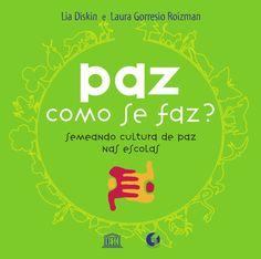 pazcomosefaz2005+  semeando cultura de paz nas escolas Lia Diskin e Laura Gorresio Roizman L i a D i s k i n L a u r a G o r r e s i o R o i z m a n 2 ª e d i ç ã o 2 3 2 ª e d i ç ã o