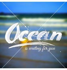Lettering typography design on blurred ocean vector by art_of_sun on VectorStock®