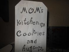 Moms Cookies Hugs Rustic Sign by AngelPaws6 on Etsy