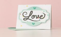 Love card made with the Spring Fling Cricut cartridge. Make It Now with the Cricut Explore machine in Cricut Design Space.