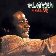 Call Me (Al Green album) - Wikipedia, the free encyclopedia Al Green Albums, Green Song, Master Of Reality, Call Me Al, Musica Disco, Soul Jazz, Soul Funk, Soul Singers, Great Albums