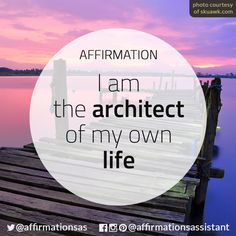 Architect of your life