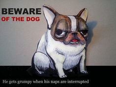 Beware of the dog - he gets grumpy by Bulleke on DeviantArt