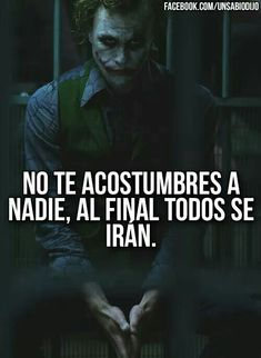 Joker Frases, Joker Quotes, Joker Dc, Joker And Harley Quinn, Tumblr Quotes, True Quotes, Succesful Quotes, Narcos Quotes, Cute Spanish Quotes