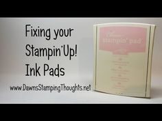 Dawns Stamping Studio: Stampin'Up! Ink Pads ~ Quick Fix video
