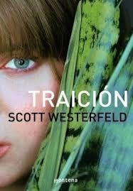 """Traición de Scott Westerfeld (2005). Obra seleccionada en la Guía de Lectura sobre """"Novelas distópicas"""""""