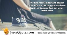 Enjoy these great Birth Quotes. Being Born Quote Birth Quotes, Mark Twain, Jokes Quotes, Education Quotes, Daily Quotes, Be Yourself Quotes, Picture Quotes, Two By Two, The Incredibles