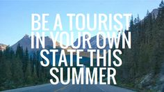 Be A Tourist In Your Own State This Summer North America, Road Trip, Summer, Posts, Blog, Summer Time, Messages, Road Trips, Blogging
