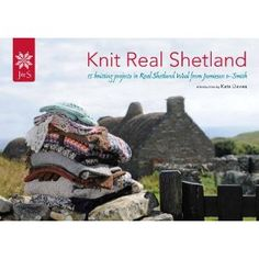 Knit Real Shetland: 15 Knitting Projects in Real Shetland Wool from Jamieson and Smith Knitting Books, Crochet Books, Knitting Projects, Hand Knitting, Knitting Patterns, Mary Kay, Motif Fair Isle, Fingerless Mittens, Fair Isle Knitting