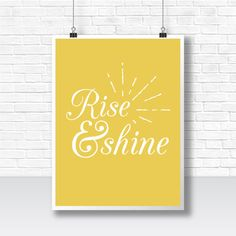 Rise & Shine Typography Poster Inspirational by HelloEmmaFisher #typography #graphic #design