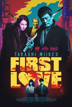 First Poster for Crime-Comedy 'First Love' - Directed by Takashi Miike - A young boxer and a call girl get caught up in a Yakuza drug-smuggling scheme over the course of one night in Tokyo. Watch One, Movies To Watch, Cult Movies, Horror Movies, One Love Movie, Picture Company, Full Hd 1080p, Zombieland, Streaming Vf