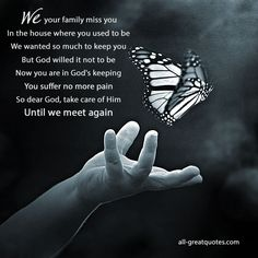We your family miss you In the house where you used. | #grief #loss #inlovingmemory | all-greatquotes.com