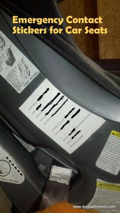 Emergency Contact Sticker for your car seat.  In case you are unconscious, the EMT's know WHO to call.  WOW brilliant!