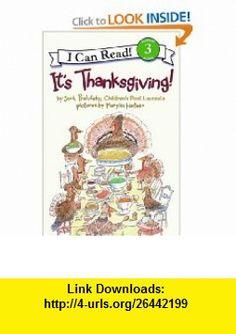 Its Thanksgiving! (I Can Read Book 3) (9780060537111) Jack Prelutsky, Marylin Hafner , ISBN-10: 0060537116  , ISBN-13: 978-0060537111 ,  , tutorials , pdf , ebook , torrent , downloads , rapidshare , filesonic , hotfile , megaupload , fileserve