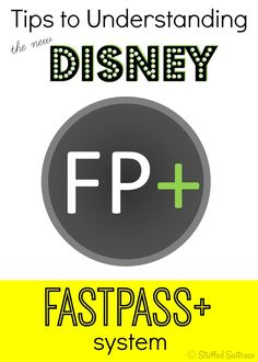 Disney Fastpass+: Tips to understanding the new fastpass system for your next Disney World family vacation | StuffedSuitcase.com travel tip