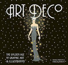 Art Deco: The Golden Age of Graphic Art & Illustration (M... https://www.amazon.com/dp/1847862799/ref=cm_sw_r_pi_dp_x_Z-YWyb1SQFCEB