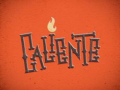 Caliente lettering | Flickr - matthewkimber