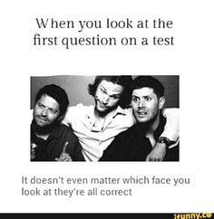 I'm going to study now...Look! Supernatural! These faces are all of me!!!