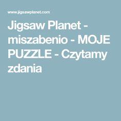 Jigsaw Planet - miszabenio - MOJE PUZZLE - Czytamy zdania