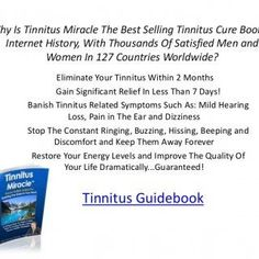 Why Is Tinnitus Miracle The Best Selling Tinnitus Cure Book In Internet History, With Thousands Of Satisfied Men and Women In 127 Countries Worldwide? Elimi. http://slidehot.com/resources/tinnitus-treatment-cure.55002/