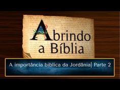 A importância bíblica da Jordânia - Abrindo a Bíblia - TV Mundo Maior