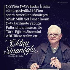 1923'ten 1945'e kadar İngiliz sömürgesiydik. 1945'ten sonra Amerikan sömürgesi olduk... #OktaySinanoğlu