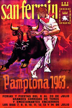 The partying in Pamplona for the festival of San Fermin gets underway on July 6 th , so that by the next day there will be plenty of. San Fermin Pamplona, Monuments, Pin Up Posters, Old Advertisements, City Scene, Travel Illustration, Vintage Artwork, Nose Art, Art Graphique