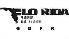 FLO RIDA Feat SAGE THE GEMINI - GDFR
