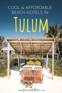 Cool & Affordable Beach Hotels In Tulum - Where To Stay In Tulum On A Budget | Our overview of cool and inexpensive beach hotels in Tulum that don't break the bank. | tulum hotels affordable | cheap hotels in tulum | best hotels in tulum on a budget | best boutique hotels in tulum | best affordable hotels in tulum | tulum on a budget | cheap things to do in tulum | affordable places to stay in tulum | boutique hotels to stay in tulum | #tulum Affordable Hotels, Cheap Hotels, Best Boutique Hotels, Best Hotels, Travel Advise, Travel Tips, Tulum Beach Hotels, Hotel Airbnb, Beach Swing