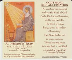 Awesome holy card and quote from St. Hildegard.  Saint Hildegard of Bingen Holy Prayer Card with Free Cross Bookmark E's Guardian Angel   http://www.amazon.com/dp/B00DEJMPIY/ref=cm_sw_r_pi_dp_eWebub0TQDVR7