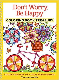 Don't Worry, Be Happy Coloring Book Treasury: Color Your Way to a Calm, Positive Mood Coloring Collection: Amazon.de: Thaneeya McArdle: Fremdsprachige Bücher