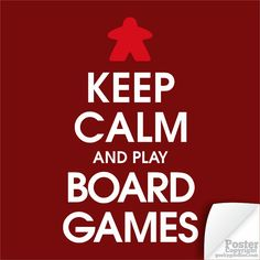 Keep Calm and Play Board Games Poster  Hang this on the wall or in a frame. Perfect for the boardgame geek in your life, for yourself, or your