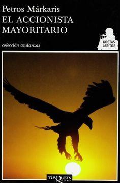 El Accionista mayoritario / Petrus Márkaris ; traducción del griego de Joaquim Gestí y Montserrat Franquesa
