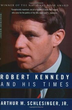Robert Kennedy and His Times by Arthur M. Schlesinger Jr. https://www.amazon.com/dp/0618219285/ref=cm_sw_r_pi_dp_x_tjg6ybQ0P90E6