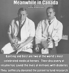 "Yes ""Insulin does not belong to me, it belongs to the world"" Frederick Banting Canadian Things, I Am Canadian, Canadian History, Canadian Facts, Canadian Rockies, Meanwhile In Canada, Happy Canada Day, Canada 150, True North"