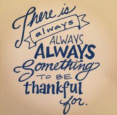 There is always always always something to be thankful for | Sariko Designs