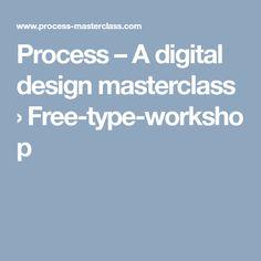 Process – A digital design masterclass › Free-type-workshop