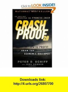 Crash Proof 2.0 How to Profit From the Economic Collapse (9781118152003) Peter D. Schiff, John Downes , ISBN-10: 111815200X  , ISBN-13: 978-1118152003 ,  , tutorials , pdf , ebook , torrent , downloads , rapidshare , filesonic , hotfile , megaupload , fileserve