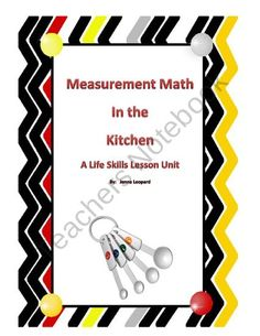 Measurement Math in the Kitchen: A Life Skills Lesson from Autism Classroom Creations on TeachersNotebook.com (17 pages)  - Guided Math Lesson  Measurements in the Kitchen Great for Special Education Students of all levels. Great measurement reinforcement. Fun and user friendly.   *Learning Focused Lesson Plan included *Printable worksheets to reinforce matching the correct me