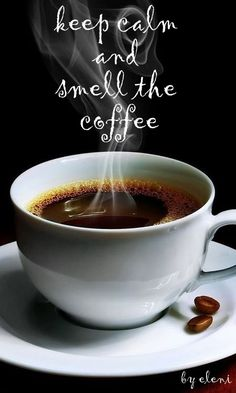 keep calm and smell the coffee - created by eleni
